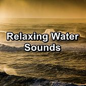 Relaxing Water Sounds by S.P.A