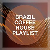 Brazil Coffee House Playlist de Brazil Beat, Brazilian Lounge Project, Bossa Nova Lounge Orchestra