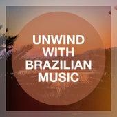 Unwind With Brazilian Music by Bossa Nova All-Star Ensemble, Bossa Nova, Brazilian Bossa Nova
