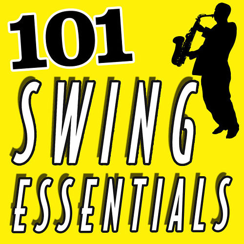101 Hits - Swing Essentials by Various Artists