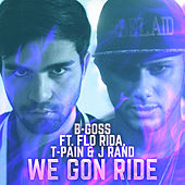 We Gon Ride by B-Goss
