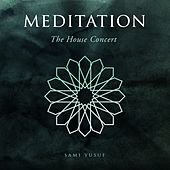 Meditation (The House Concert) by Sami Yusuf