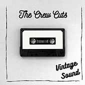 The Crew Cuts - Vintage Sound by The  Crew Cuts