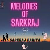 Melodies of Sarkraj by Sarkraj Baniya