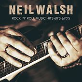 Rock 'n' Roll Music Hits 60's & 70's by Neil Walsh