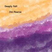 Deeply Felt fra Jim Pearce