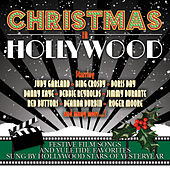 Christmas in Hollywood (Festive Films Songs and Yuletide Favorites Sung by Hollywood Stars of YesterYear) by Various Artists