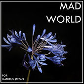 Mad World de Matheus Stefan