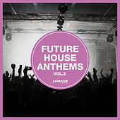 Future House Anthems, Vol. 2 by Various Artists