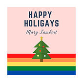 Happy Holigays by Mary Lambert