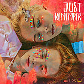Just Remember by Eixo
