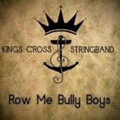 Row Me Bully Boys by Kings Cross Stringband