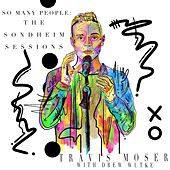 So Many People: The Sondheim Sessions by Travis Moser