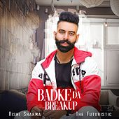 Badke Da Breakup by Rishi Sharma