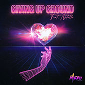 Giving Up Ground by Medii