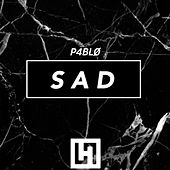 Sad (Remix) by P4blø