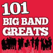 101Hits - Big Band Greats by Various Artists