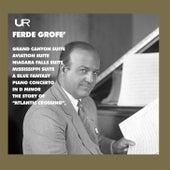 Grofé: Symphonic Suites by Eugene Ormandy