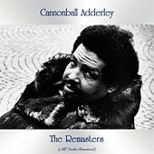The Remasters (All Tracks Remastered) von Cannonball Adderley