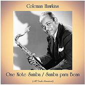 One Note Samba / Samba para Bean (All Tracks Remastered) von Coleman Hawkins
