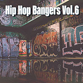 Hip Hop Bangers, Vol. 6 by Various Artists