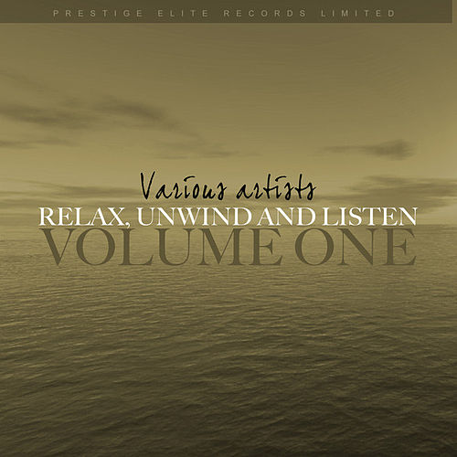 Relax, Unwind and Listen Vol 1 by Various Artists