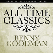 All Time Classics by Benny Goodman