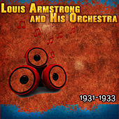 Louis Armstrong and His Orchestra 1931-1933 by Louis Armstrong