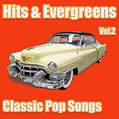 Hits & Evergreens - Classic Pop Songs Vol.2 by Various Artists