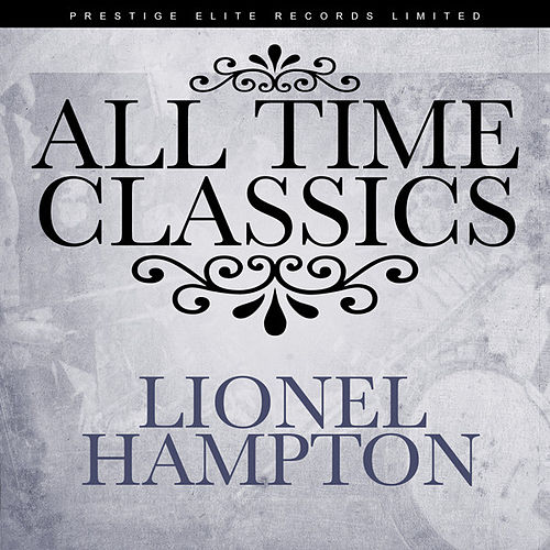 All Time Classics by Lionel Hampton