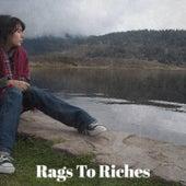Rags to Riches by Ernest Tubb, Silvio Rodriguez, Tony Bennett, Bud Powell, Bob Dylan, Dave Van Ronk, Carmen Cavallaro, Spike Jones