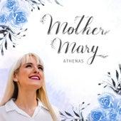 Mother Mary de Athenas