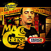 Mac & Cheese 2 by French Montana