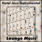 Hotel Jazz Instrumental Lounge Music von Gold Lounge