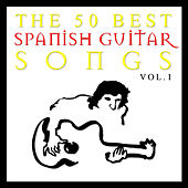 The 50 Best Spanish Guitar Songs Vol.1 by Various Artists