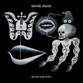 Beyond & Between by Daniel Higgs