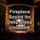 Fireplace Sound for Deep Sleep Loopable by S.P.A