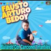 Bailando Con Canciones Infantiles by Fausto Arturo Bedoy, Canciones Infantiles, Canciones Infantiles De Niños