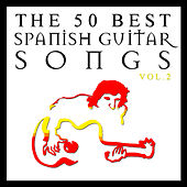 The 50 Best Spanish Guitar Songs Vol.2 by Various Artists