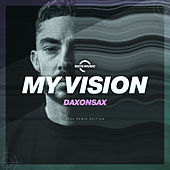 My Vision (2020 Remix Edition) by Dax On Sax