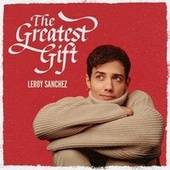 The Greatest Gift de Leroy Sanchez