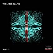 We Are Dark vol.5 de Various Artists