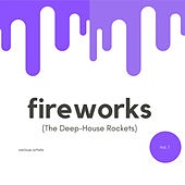 Fireworks (The Deep-House Rockets), Vol. 1 by Various Artists