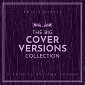 The Big Cover Versions Collection (A Tribute To Tina Turner) de Emilie Garcia