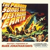 The Parody Songs That Destroyed Earth de Mark Jonathan Davis