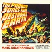 The Parody Songs That Destroyed Earth van Mark Jonathan Davis