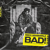 Bad by Sidhu Moose Wala