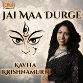 Jai Maa Durge by Kavita Krishnamurti