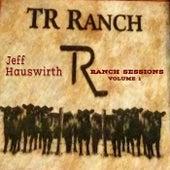 Ranch Sessions, Vol. I de Jeff Hauswirth