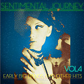 Sentimental Journey - Early Big Band and Other Hits Vol4 by Various Artists